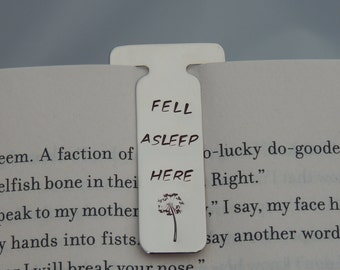Custom Book Mark - Fell Asleep Here - Dandelion Stamp - Hand Stamped