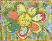 See How Bright You Shine art print