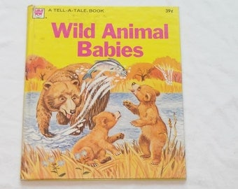 "Vintage Whitman Tell-A-Tale Book, ""Wild Animal Babies"" Illustrated by Carl and Mary Hauge, 1973."