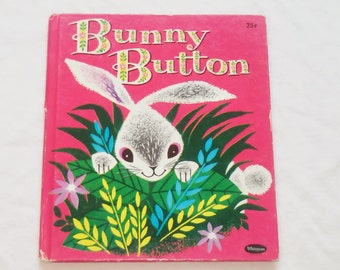 "Vintage 1960's Whitman Tell-A-Tale Book, ""Bunny Button"" by Revena, Illustrated by Bernice Myers."