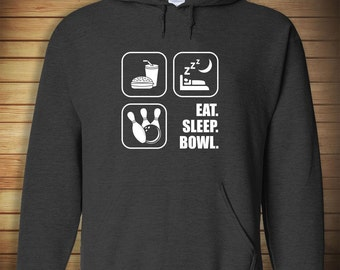 Eat Sleep Bowl HOODIE - bowling league, gift idea - ID: 269
