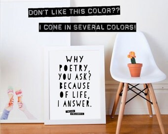 12x16 Poetry Art Quote // Custom Color // Wall Art // Quote Poster // Quote Print // Why Poetry You Ask?