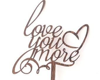 Rustic wedding cake topper, wedding cake decor, wood cake topper, Love you more wooden cake topper, Your Wood Choice