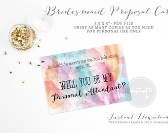 Instant Download Bridesmaid Proposal Card- Will you be my Personal Attendant Invitation-Funny Snarky Bridesmaid Cards- He's stuck with us