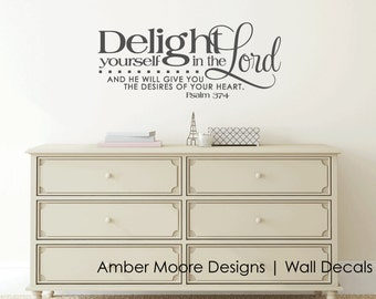 Delight yourself in the Lord Wall Decal - Scripture Wall Decal - Psalm 37:4 - Christian Wall Decal - Wall Art - Sticker