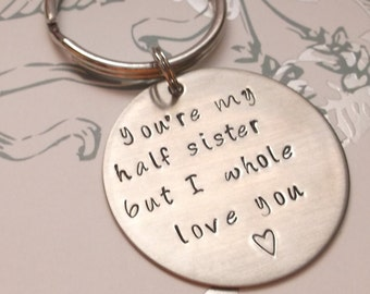 stainless steel key chain key ring  You're my half sister, but I whole love you