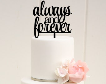 Always and Forever Wedding Cake Topper - Custom Cake Topper