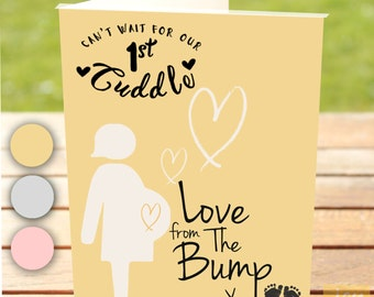 Can't Wait For Our 1st Cuddle – Love From The Bump Greeting Card – Colour & Relation Choice Available – Pregnancy / Expecting a Baby