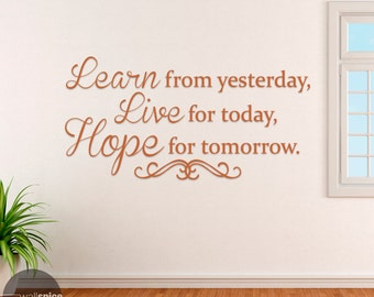 Learn From Yesterday Live For Today Hope For Tomorrow Vinyl Wall Decal Sticker
