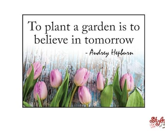Wall Vinyl To plant a garden is to believe in tomorrow Audry Hepburn Quote Decor Words Decal