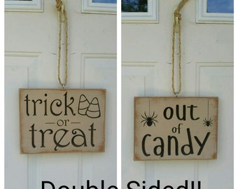 "Custom Carved Wooden Sign - ""Trick or Treat"" ""Out of Candy"" - DOUBLE SIDED"