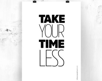 Take Your Timeless Typographic Poster Wall Hanging White Background