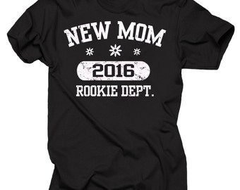 New Mom T-Shirt Gift For New Mother Mommy Tee Shirt Mom 2016 Rookie Dept