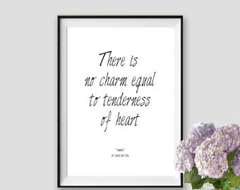 Emma Jane Austen quote There is no charm equal to tenderness of heart Jane Austen Emma Quote Print Instant Download