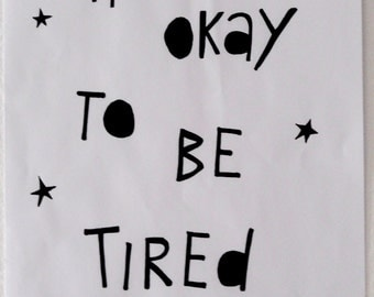 Its okay to be tired