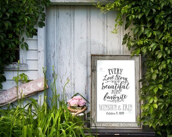 WEDDING SIGNAGE // EVERY Love Story is Beautiful but our is my favorite  // Customized // Black, white and grey // 11x17, 11x14, 16x20