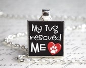 "My Pug Rescued Me One Inch 1"" Pendant Necklace"