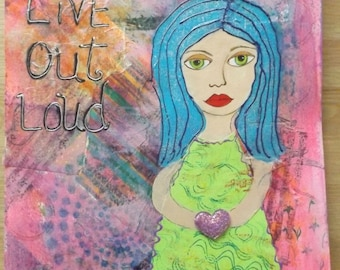 Live Out Loud - Mixed Media on Watercolor Paper
