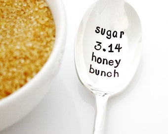 Sugar Pie Honey Bunch (pi = 3.14) hand stamped sugar spoon for a math or science gift idea.