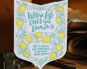 When Life Gives You Lemons... Greeting Card