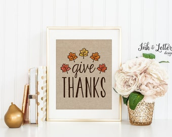 Give Thanks Sign - Thanksgiving Wall Art - Fall Wall Decor - Burlap Printable - Autumn Home Decor - Instant Download - Digital Print - 8x10