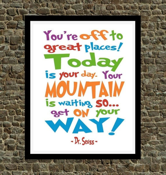 Dr Seuss Today Is Your Day Quote: Dr. Seuss Quote You're Off To Great Places Digital