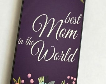 Best Mom in the World Phone Case for the iPhone and Galaxy