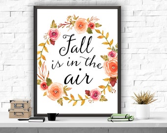 Fall In The Air Printable Art Print, Autumn Decor, Home Wall Art Poster, Instant Download, Living Room Decor, Typography Print