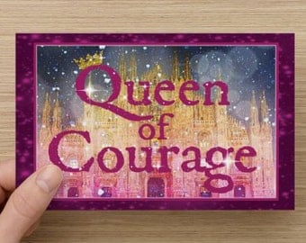QUEEN OF COURAGE~Positivity Greeting Card~Woman of courage, cancer survivor, lift someone's spirits, encourage, affirm, Uplifting positive