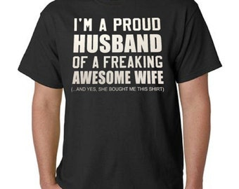 I'm a Proud Husband of a Freaking Awesome Wife T-Shirt All Sizes & Colors (267)
