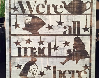 "Handpainted distressed wooden 12"" x 12"" Alice in Wonderland ""We're All Mad"" Sign"