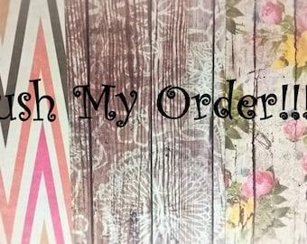 Rush My Order Option!!