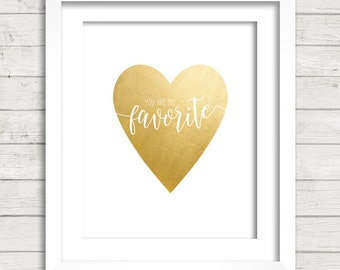 You Are My Favorite Gold Foil Heart Digital Printable Wall Decor- Instant Download