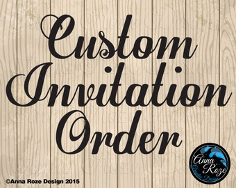 CUSTOM INVITATION ORDER