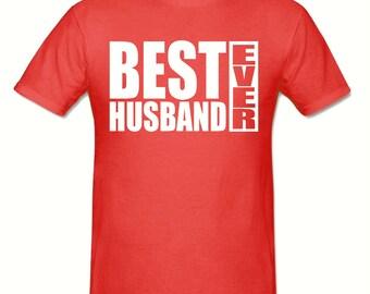 Best Husband Ever t shirt,men's t shirt sizes small- 2xlarge ,Big Slogan t shirt