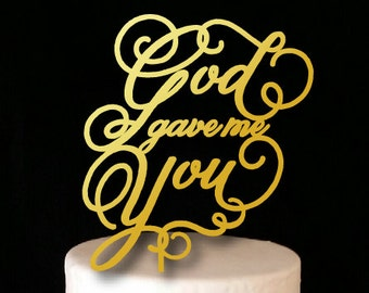 God Gave Me You Cake Topper