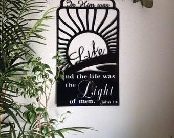 Metal wall art with Scripture - In Him was Life...