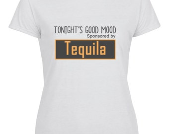 Printed Tonight's Good Mood Sponsored By Tequila Ladies T-Shirt
