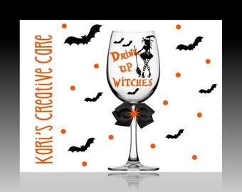 Drink up Witches Wine Glass, Comical Wine Glass, Funny Wine Glass, Halloween Wine Glass, Autumn, Fall, Sarcastic, Scary Wine Glass