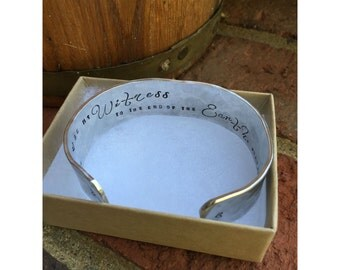 "Acts 1:8 Witness to the end of the earth | Cuff Bracelet Personalized Jewelry Hand Stamped 1/2"" Aluminum Hand Hammered"