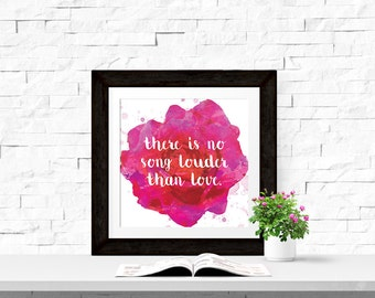 There Is No Song Louder Than Love 8x8 Printable