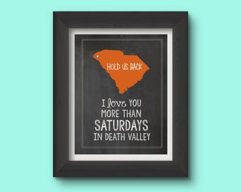 """Clemson University """"I love you more than Saturdays in Death Valley"""""""