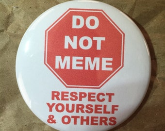 DO NOT MEME respect yourself and others