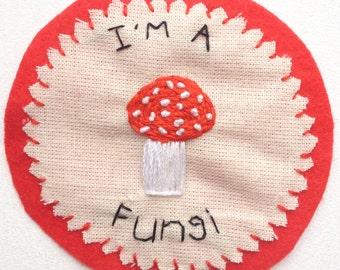 I'm A Fungi Handmade Patch