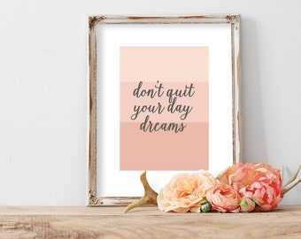 Don't Quit Your Daydreams Printable