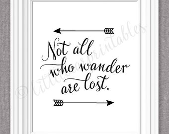 Not all who wander are lost, printable wall art, black and white arrows, adventure quote, gift for friend, top selling quote, typography