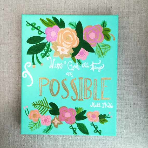 Items Similar To Cute Bible Verse Painting Hand Painted With God All Things Are Possible Turquoise Gold Peach Pink Floral On Etsy