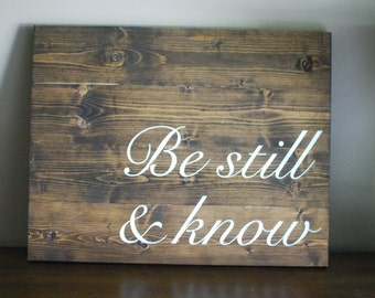 Be Still And Know, Rustic Wood Sign, Wall Decor, Handmade, Be Still, Wood, Be Still And Know That I am God, House Warming Gift