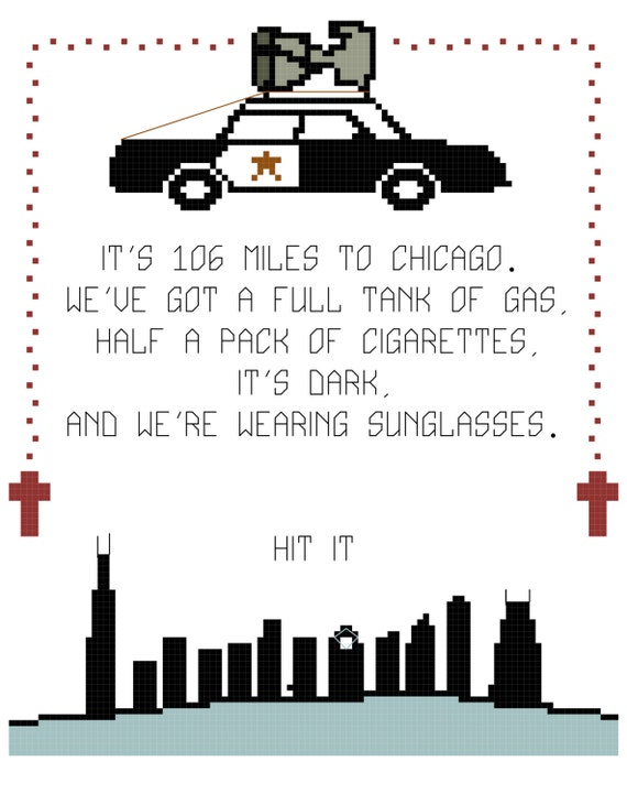 106 Miles To Chicago Blues Brothers Quote: 106 Miles To Chicago Blues Brothers Cross Stitch Pattern