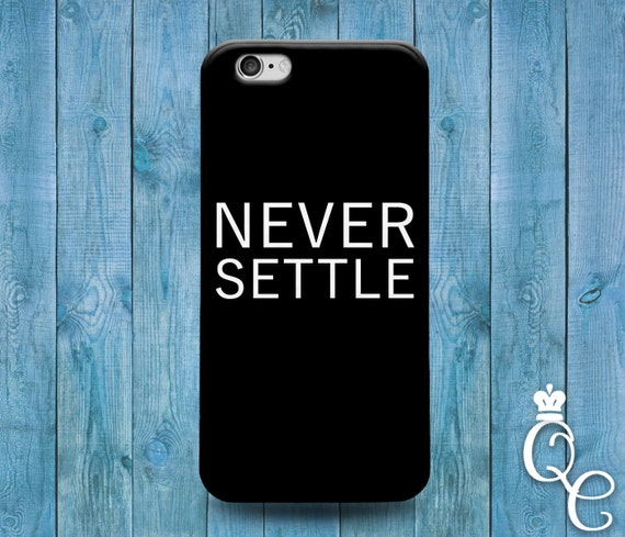 iPhone 4 4s 5 5s 5c SE 6 6s 7 plus iPod Touch 4th 5th 6th Generation Never Settle Black White Cool Quote Cover Inspirational Phone Case
